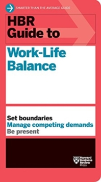HBR Guide to Work-Life Balance, Paperback / softback Book