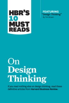 "HBR's 10 Must Reads on Design Thinking (with featured article ""Design Thinking"" By Tim Brown), EPUB eBook"