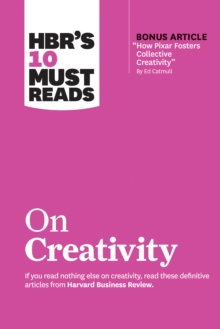 "HBR's 10 Must Reads on Creativity (with bonus article ""How Pixar Fosters Collective Creativity"" By Ed Catmull), EPUB eBook"