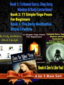 Box Set 4 In 1: 11 Truths A Yoga Beginner Must Know About Volume 1 + 11 Simple Yoga Poses For Beginners + Daily Meditation Ritual + Zen Is Like You (Poem A Day & Affirmation Book): Master Success & In, EPUB eBook