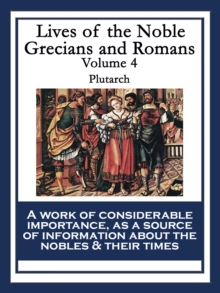 Lives of the Noble Grecians and Romans : Volume 4, EPUB eBook