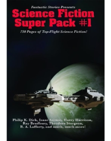 Fantastic Stories Presents: Science Fiction Super Pack #1 : With linked Table of Contents, EPUB eBook