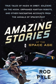Amazing Stories Of The Space Age, Paperback / softback Book
