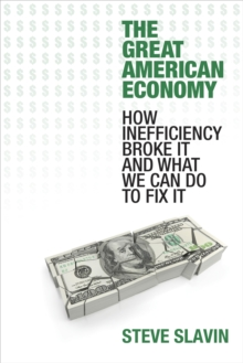 The Great American Economy, Hardback Book