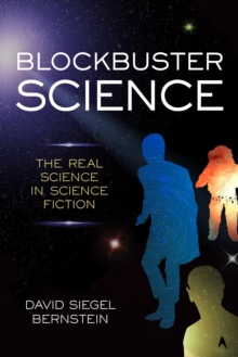 Blockbuster Science : The Real Science in Science Fiction, Hardback Book