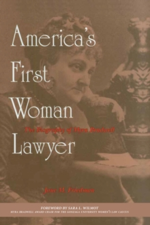 America's First Woman Lawyer : The Biography of Myra Bradwell, Paperback / softback Book