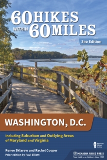 60 Hikes Within 60 Miles: Washington, D.C. : Including Suburban and Outlying Areas of Maryland and Virginia, EPUB eBook