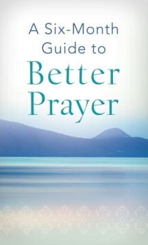 A Six-Month Guide to Better Prayer, EPUB eBook
