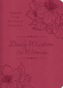 Daily Wisdom for Women 2015 Devotional Collection - August, EPUB eBook