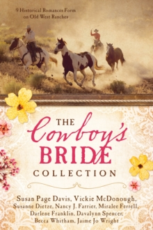 The Cowboy's Bride Collection : 9 Historical Romances Form on Old West Ranches, EPUB eBook