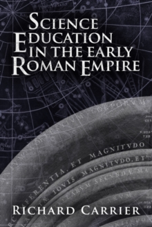 Science Education in the Early Roman Empire, Paperback Book