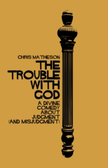 The Trouble with God : A Divine Comedy about Judgment (and Misjudgment), Hardback Book