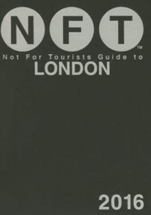 Not For Tourists Guide to London 2016, Paperback Book