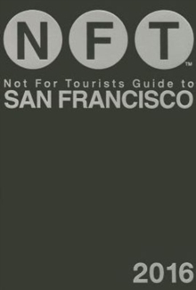 Not For Tourists Guide to San Francisco 2016, Paperback / softback Book