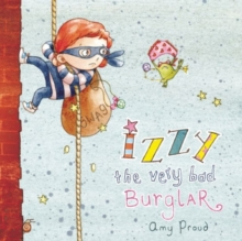 Izzy the Very Bad Burglar, Hardback Book