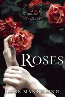 Roses : The Tales Trilogy, Book 1, Paperback / softback Book