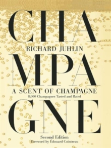 A Scent of Champagne : 8,000 Champagnes Tested and Rated, Hardback Book