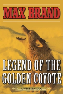 Legend of the Golden Coyote : A Western Duo, EPUB eBook