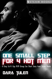 One Small Step for 4 Hot Men - Sci-Fi M/M Gay Erotic Short Story from Steam Books, EPUB eBook
