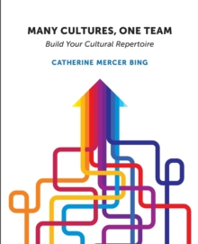 Many Cultures, One Team : Build Your Cultural Repertoire, Paperback Book