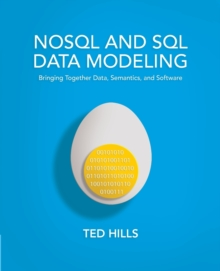 NoSQL & SQL Data Modeling : Bringing Together Data, Semantics & Software, Paperback Book