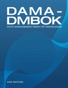 DAMA-DMBOK : Data Management Body of Knowledge, Paperback Book