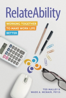 RelateAbility : Working Together to Make Work Life Better, Paperback Book