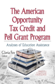 American Opportunity Tax Credit & Pell Grant Program : Analyses of Education Assistance, Hardback Book