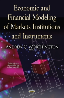 Economic & Financial Modeling of Markets, Institutions & Instruments, Hardback Book