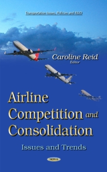 Airline Competition and Consolidation : Issues & Trends, Hardback Book