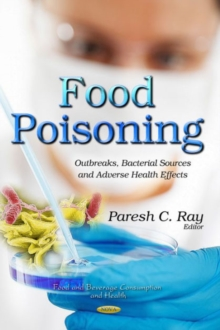 Food Poisoning : Outbreaks, Bacterial Sources & Adverse Health Effects, Hardback Book