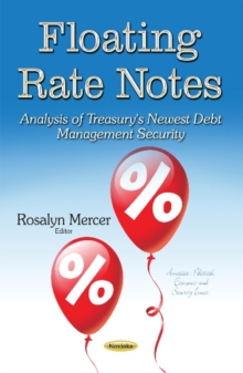 Floating Rate Notes : Analysis of Treasury's Newest Debt Management Security, Paperback Book