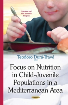 Focus on Nutrition in Child-Juvenile Populations in a Mediterranean Area, Hardback Book