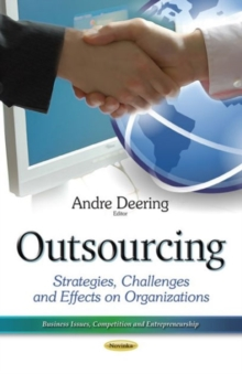 Outsourcing : Strategies, Challenges & Effects on Organizations, Paperback Book