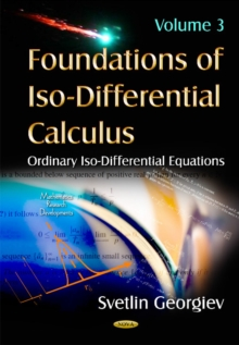 Foundations of Iso-Differential Calculus : Volume III -- Ordinary Iso-Differential Equations, Hardback Book