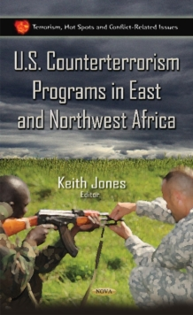 U.S. Counterterrorism Programs in East & Northwest Africa, Hardback Book