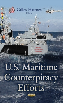 U.S. Maritime Counterpiracy Efforts, Hardback Book