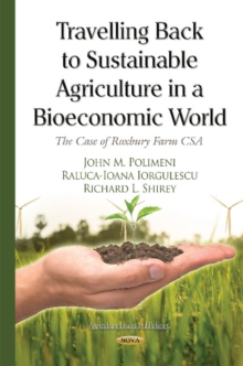 Travelling Back to Sustainable Agriculture in a Bioeconomic World : The Case of Roxbury Farm CSA, Hardback Book