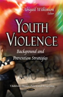 Youth Violence : Background & Prevention Strategies, Paperback Book