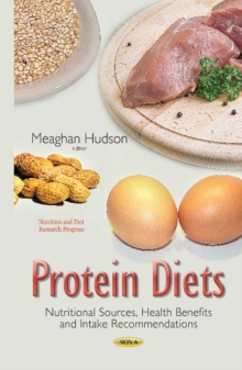 Protein Diets : Nutritional Sources, Health Benefits & Intake Recommendations, Paperback Book