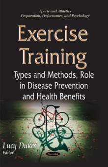 Exercise Training : Types & Methods, Role in Disease Prevention & Health Benefits, Paperback Book