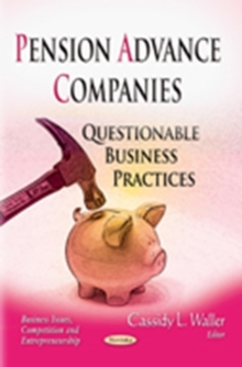 Pension Advance Companies : Questionable Business Practices, Paperback Book