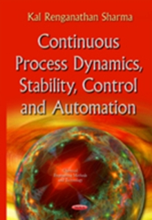 Continuous Process Dynamics, Stability, Control & Automation, Hardback Book