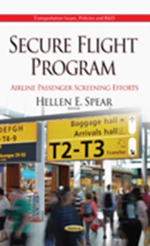 Secure Flight Program : Airline Passenger Screening Efforts, Hardback Book