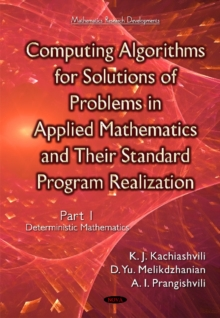 Computing Algorithms of Solution of Problems of Applied Mathematics & Their Standard Program Realization : Part 1 -- Deterministic Mathematics, Hardback Book