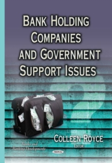 Bank Holding Companies & Government Support Issues, Hardback Book