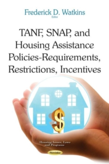 TANF, SNAP & Housing Assistance Policies : Requirements, Restrictions, Incentives, Paperback Book