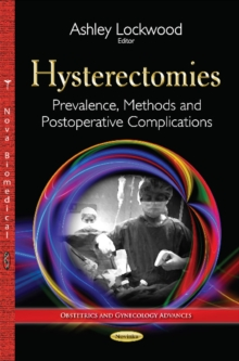 Hysterectomies : Prevalence, Methods & Postoperative Complications, Paperback Book
