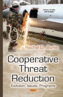 Cooperative Threat Reduction : Evolution, Issues, Programs, Hardback Book
