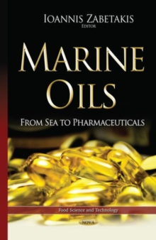 Marine Oils : From Sea to Pharmaceuticals, Hardback Book